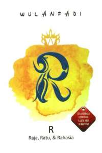 R: Raja, Ratu, dan Rahasia