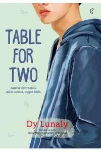 Table for Two: Karena cinta selalu milik berdua, nggak lebih
